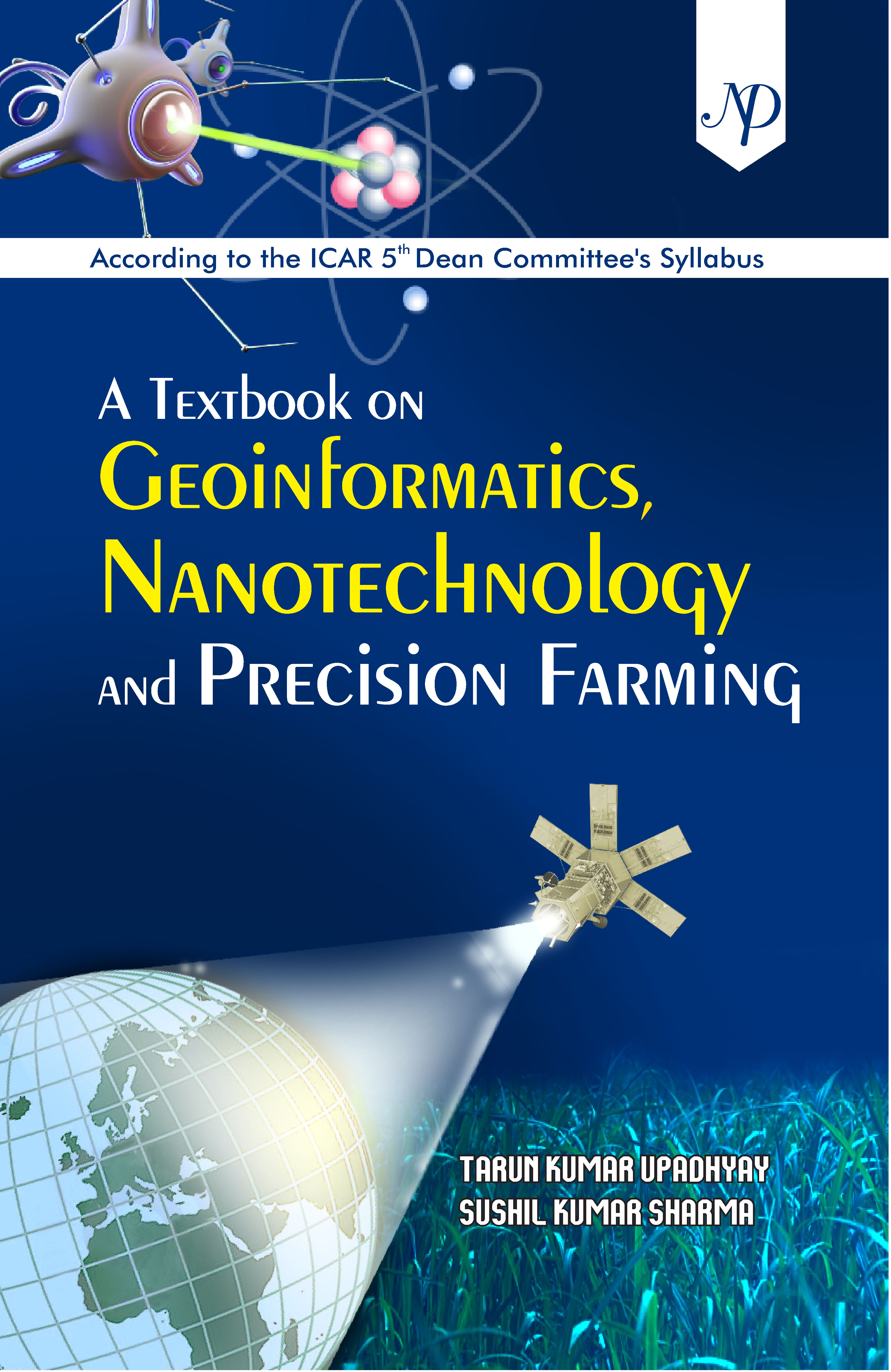 A Textbook on Geoinformatics, Nanotechnology and Precision Farming