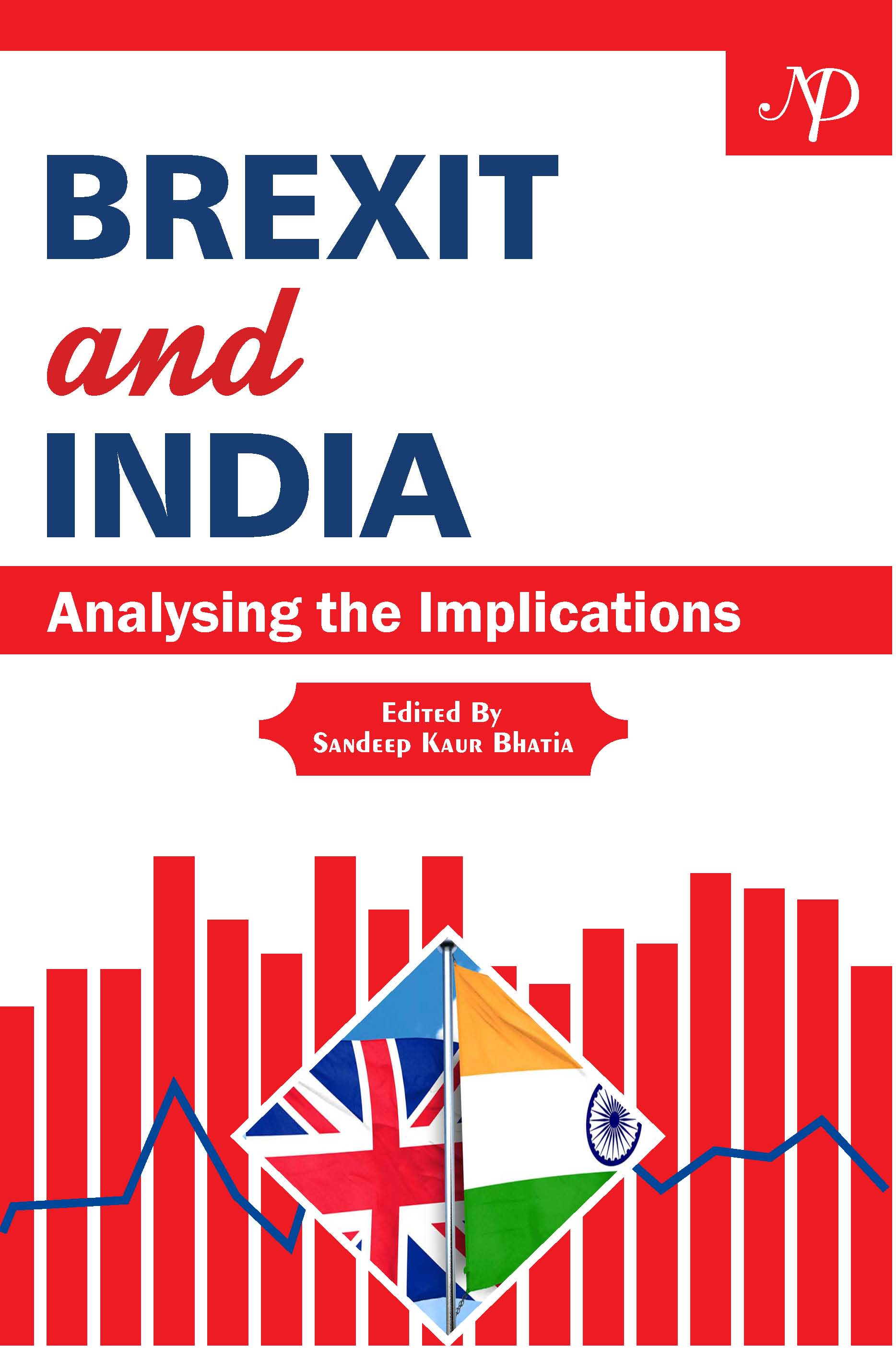 Brexit and India: Analysing the Implications Edited by Sandeep Kaur Bhatia