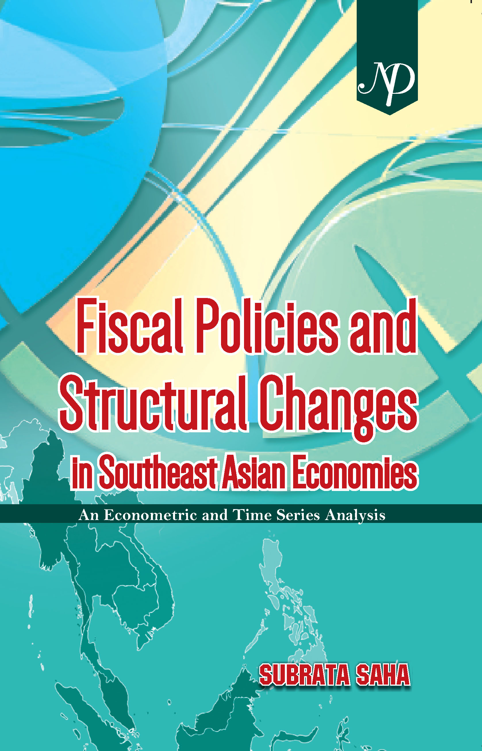 Fiscal Policies and Structural Changes in Southeast Asian Economies - An Econometric and Time Series Analysis