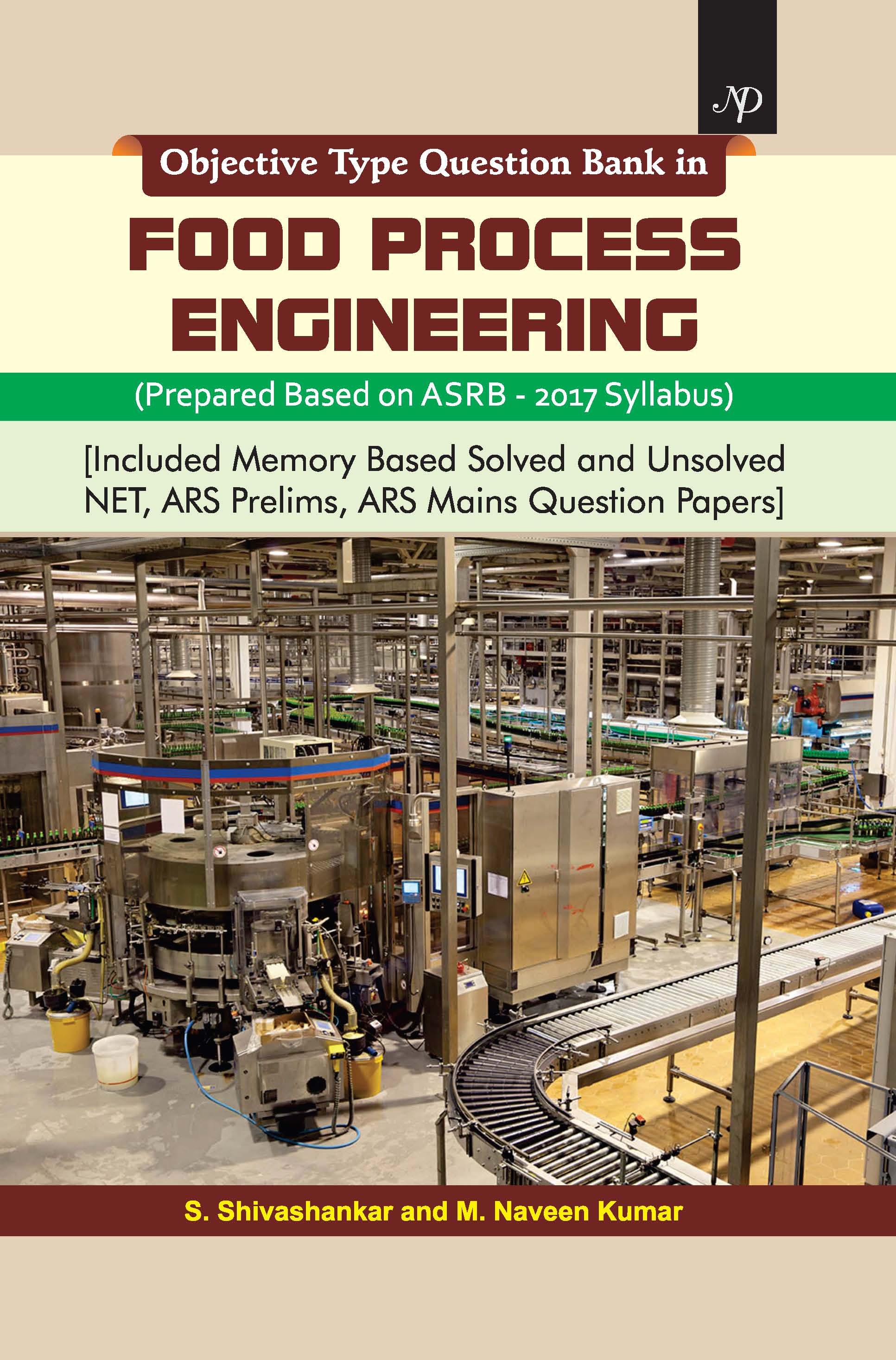 Objective Type Question Bank in FOOD PROCESS ENGINEERING,(Prepared Based on ASRB - 2017 Syllabus) [Included Memory Based Solved and Unsolved NET, ARS
