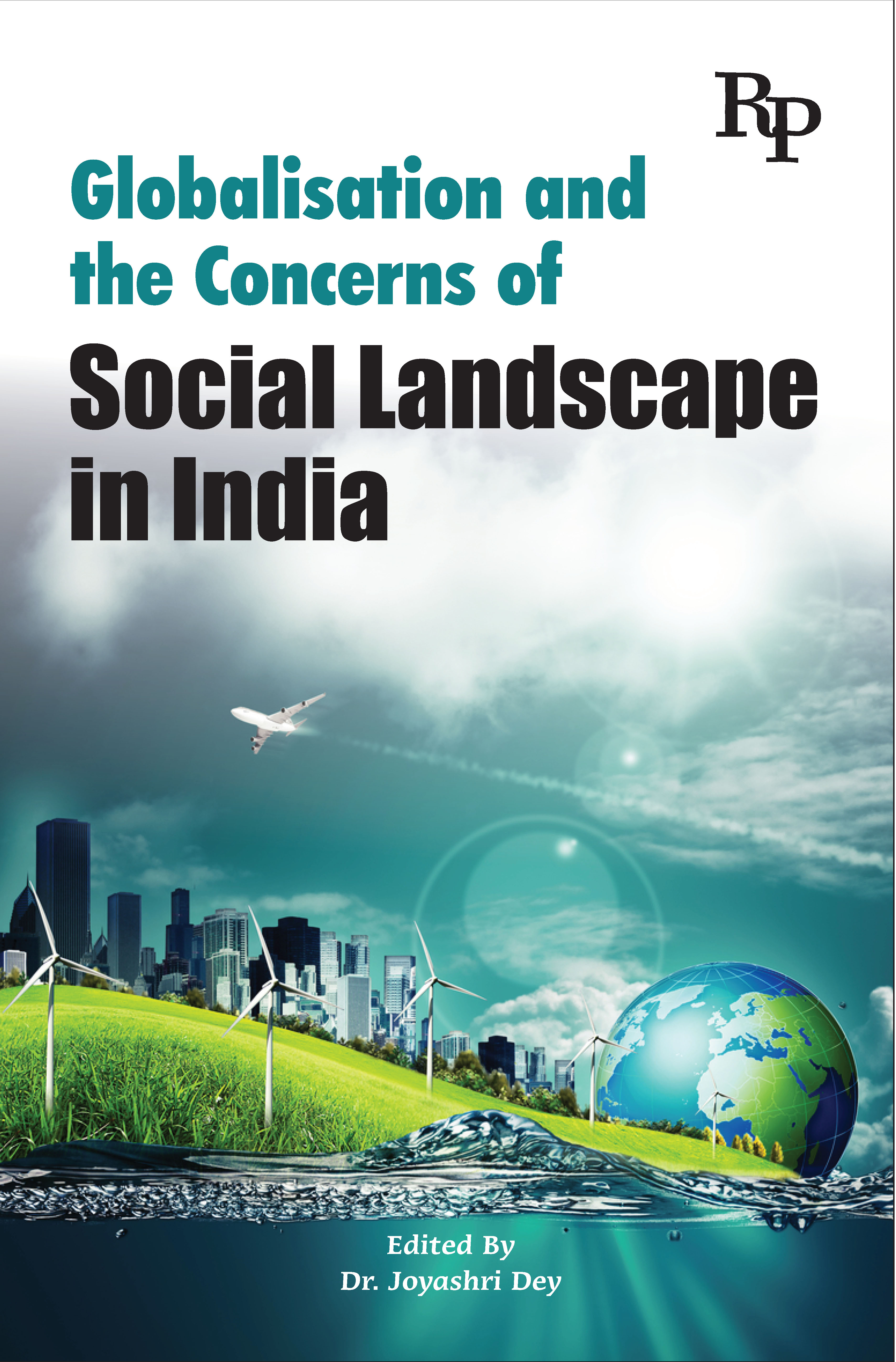 Globalisation and the Concerns of Social Landscape in India