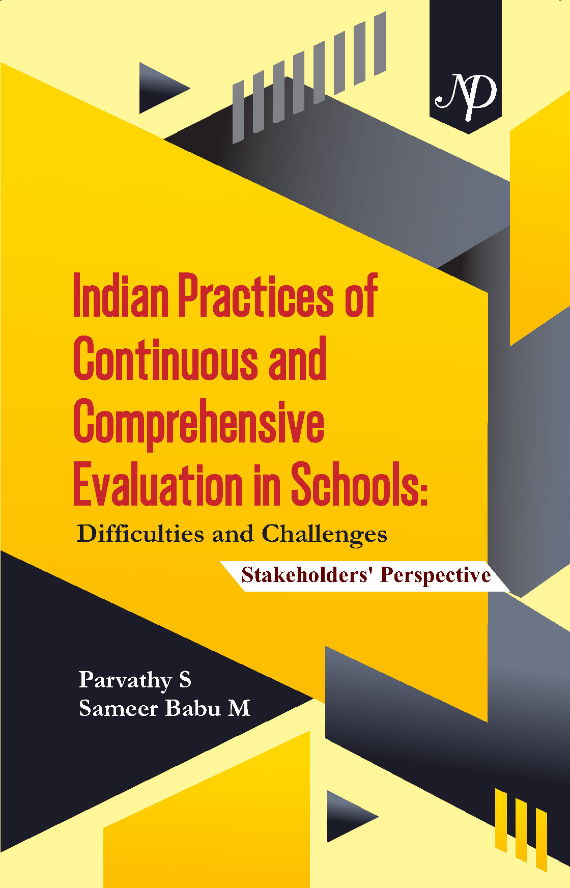 Indian Practices of Continuous and Comprehensive Evaluation in Schools: Difficulties and Challenges Stakeholders' Perspective