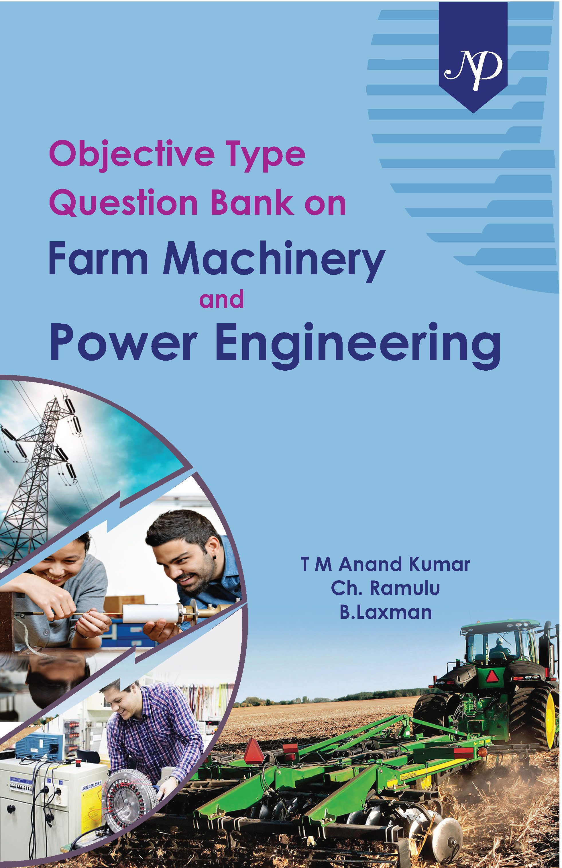 Objective Type Question Bank on Farm Machinery and Power Engineering