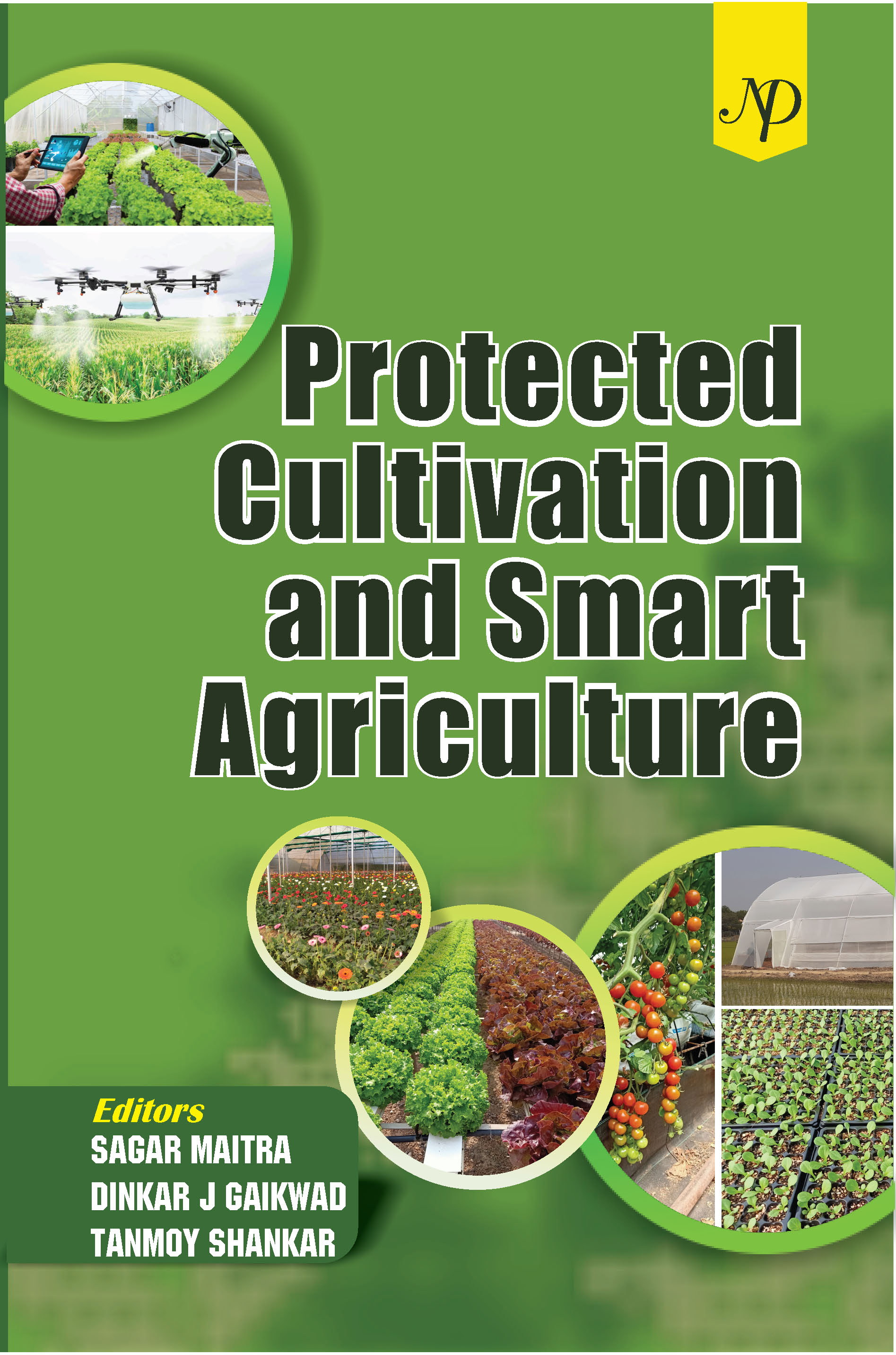 Protected Cultivation and Smart Agriculture