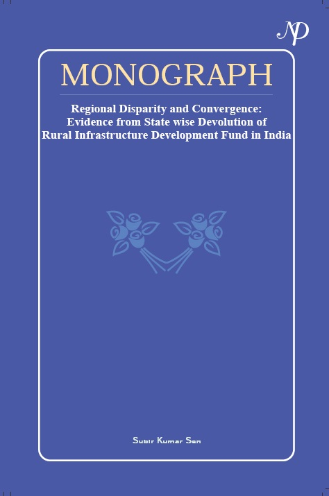Regional Disparity and Convergence: Evidence  from State wise Devolution of Rural Infrastructure  Development Fund in India