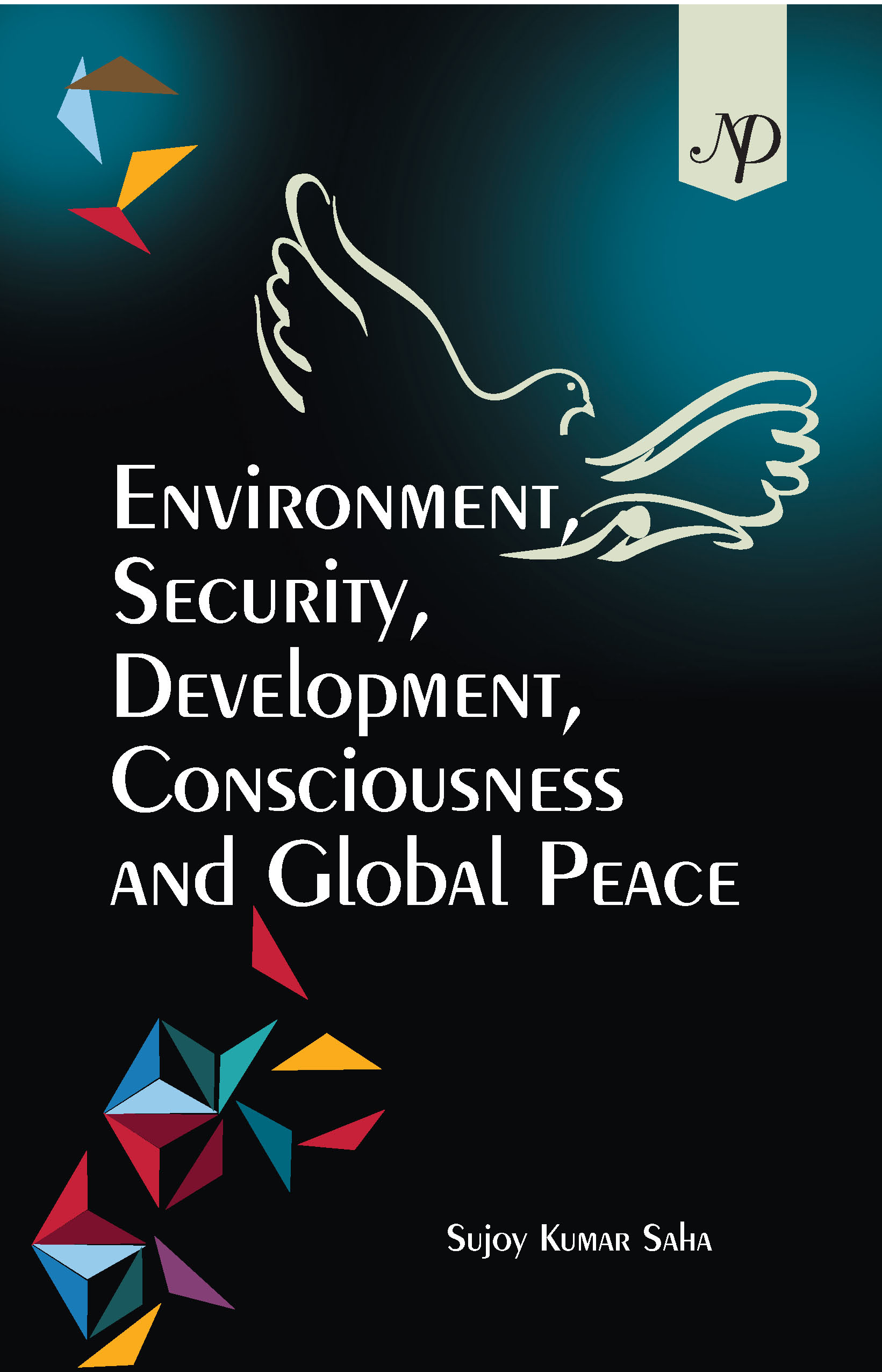 Environment, Security, Development, Consciousness and Global Peace Cover.jpg