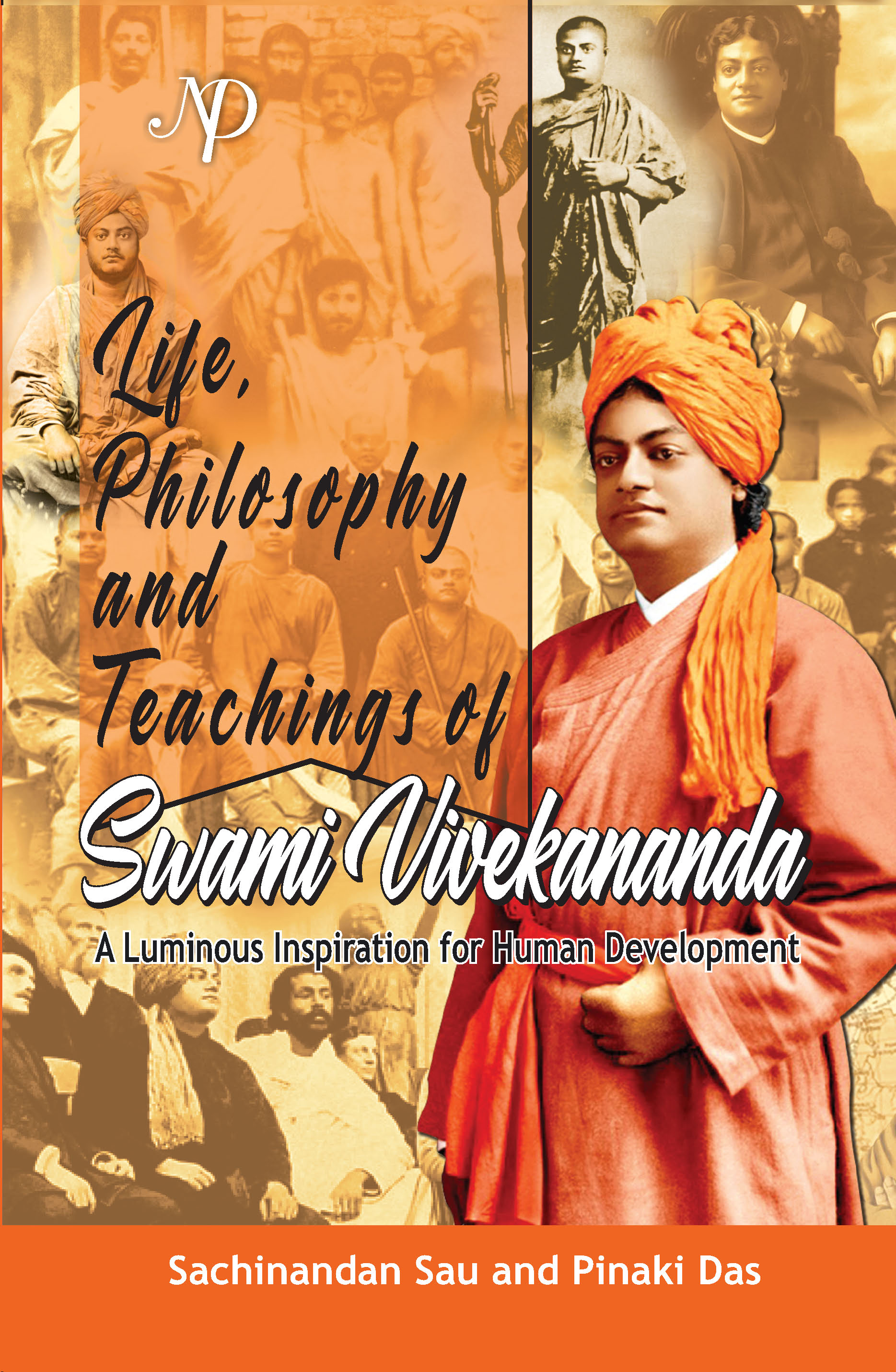 Life, Philosophy and Teachings of Swami Vivekananda: A Luminous Inspiration for Human Development