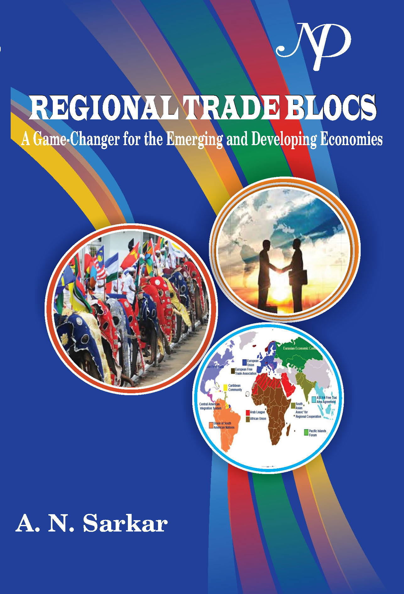 Regional Trade Blocs A Game-Changer for the Emerging and Developing Economies