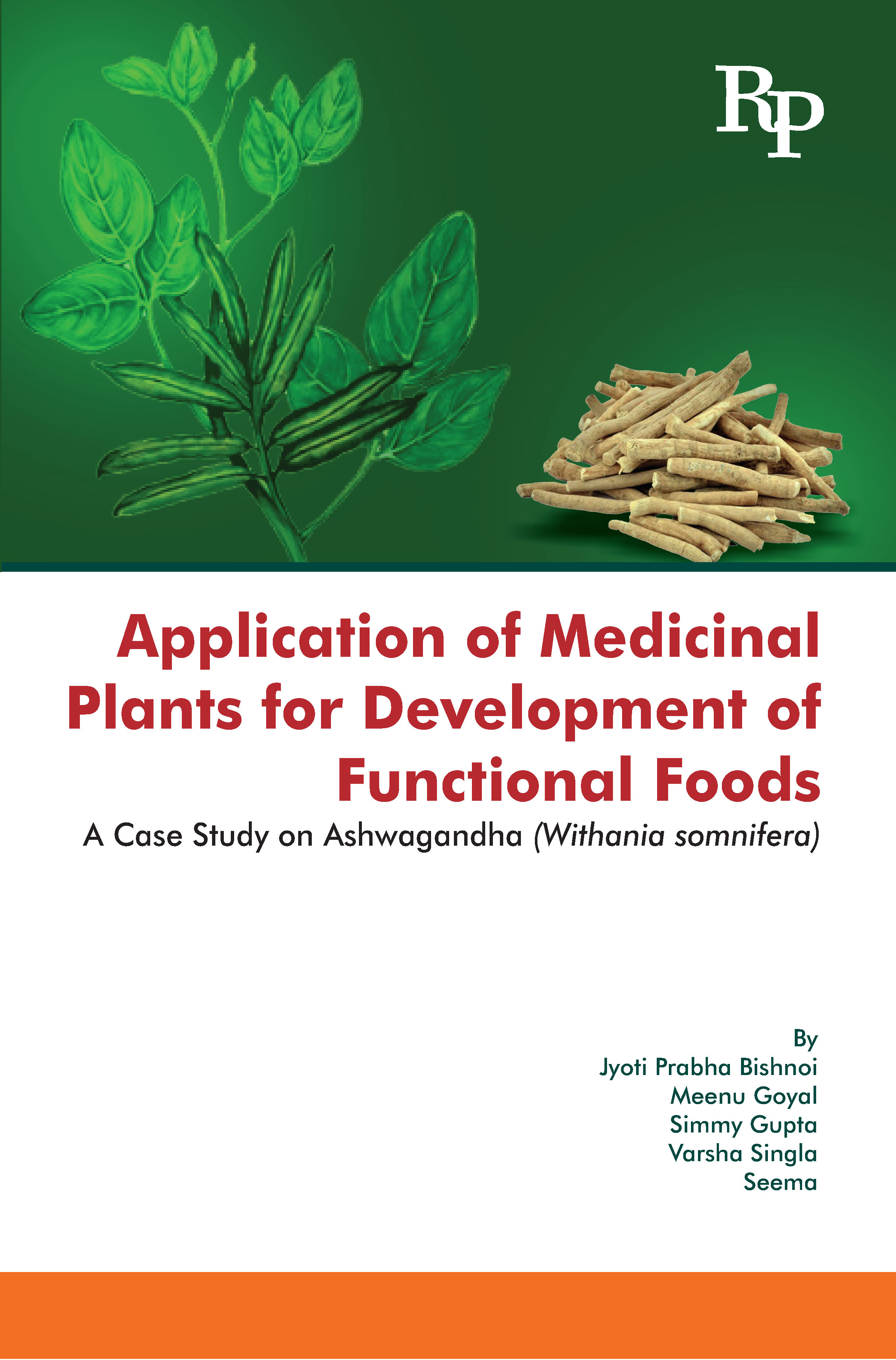 Application of Medicinal Plants for Development of Functional Foods A Case Study on Ashwagandha (Withania Somnifera)