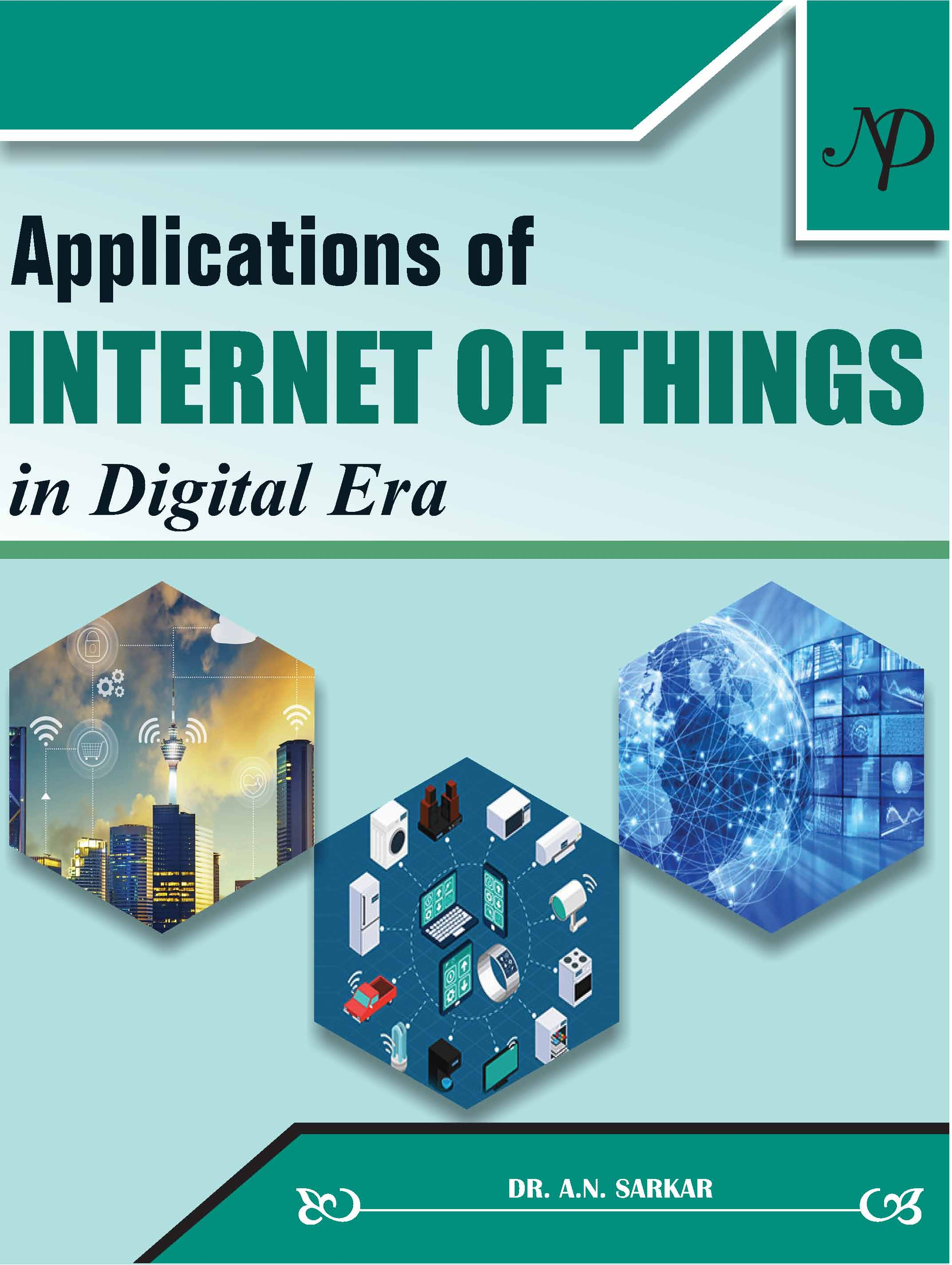 Applications of Internet of Things in Digital Era