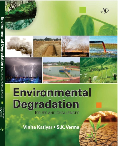 Environmental Degradation-Issues and Challenges